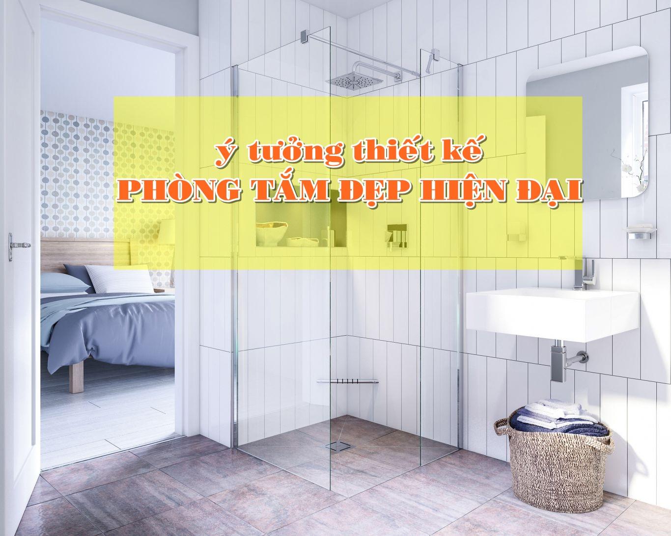 10 Ý Tưởng Sáng Tạo Thiết Kế Phòng Tắm Đẹp Hiện Đại Đậm Chất Riêng