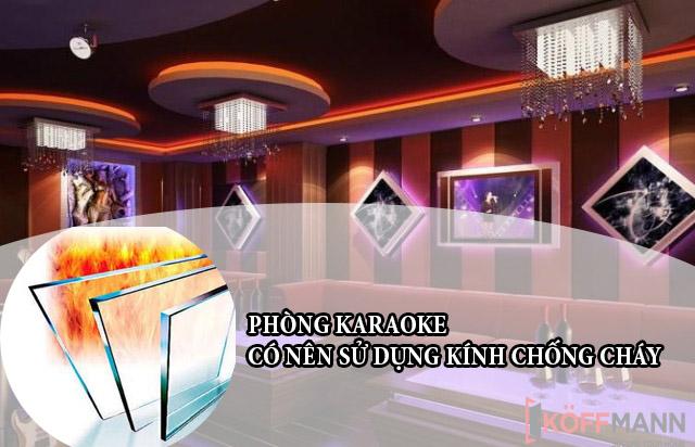 Có nên sử dụng cửa kính chống cháy cho phòng Karaoke hay không?